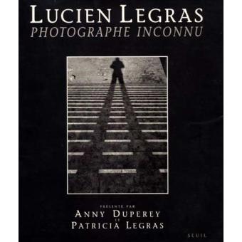 Lucien Legras, photographe inconnu - broché - Anny Duperey ...