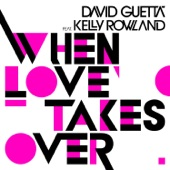 When Love Takes Over (feat. Kelly Rowland) [Electro Radio Edit] - Single