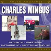 The Clown / Mingus Trio / East Coasting / The Charles Mingus Quintet & Max Roach