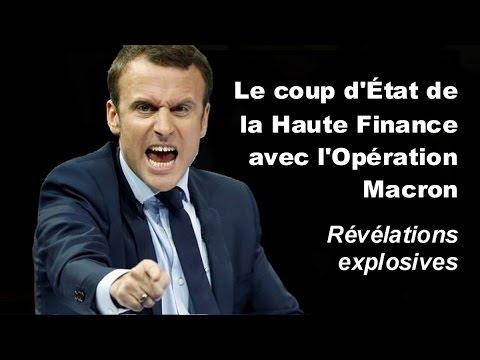 Le coup d'État de la Haute Finance avec l'Opération Macron ...