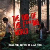 The End of the Fucking World (Original Songs and Score)