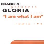 I Am What I Am (Frank' O Presents Gloria '96 Remixes) - EP