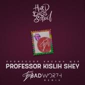 Professor Kislih Shey (Badwor7h Remix) - Single