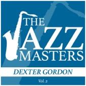 The Jazz Masters - Dexter Gordon, Vol. 2