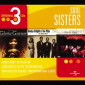 Soul Sisters: Gloria Gaynor: The Collection / Gladys Knight & the Pips: The Motown Years / Diana Ross & the Supremes: Tamla Motown Early Classics