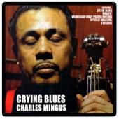 Crying Blues: Charles Mingus