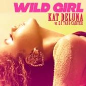 Wild Girl (Remixes) [Kat Deluna vs. DJ Yass Carter]