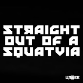 Straight Out of a Squatvia - EP