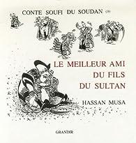 Le Meilleur Ami du fils du Sultan - Hassan Musa - Babelio