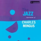 The Jazz Experiments of Charles Mingus (feat. John LaPorta, Teo Macero, Thad Jones, Jackson Wiley & Clem DeRosa) [Remastered 2013]
