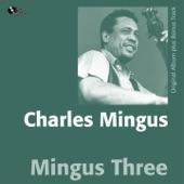 Mingus Three (Original Album Plus Bonus Track)
