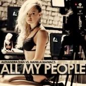 All My People (Alexandra Stan vs. Manilla Maniacs) - Single