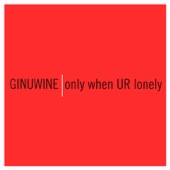 Only When UR Lonely - Single