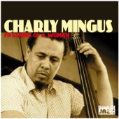 Charly Mingus: Passions Of A Woman