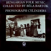 Hungarian Folk Music Collected by Béla Bartók (Hungaroton Classics)