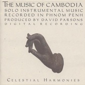 The Music of Cambodia, Vol. 3: Solo Instrumental Music