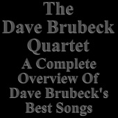 Dave Brubeck In Memoriam (A Complete Overview of His Best Songs)
