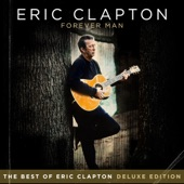 Forever Man: The Best of Eric Clapton (Deluxe Edition)