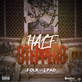 Half Steppers (feat. J Pad) - Single