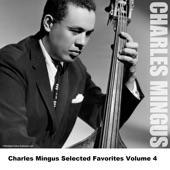 Charles Mingus Selected Favorites, Vol. 4