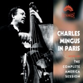 Charles Mingus In Paris: The Complete America Session (Crystal Version)
