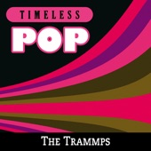 Timeless Pop: The Trammps