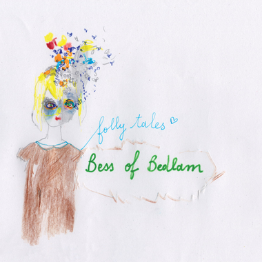 » Bess of Bedlam: the Praise of (Folk) Folly