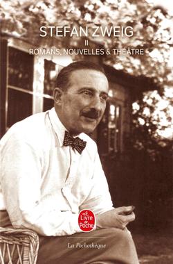 Romans, Nouvelles et Théâtre - Tome 2, Stefan Zweig ...