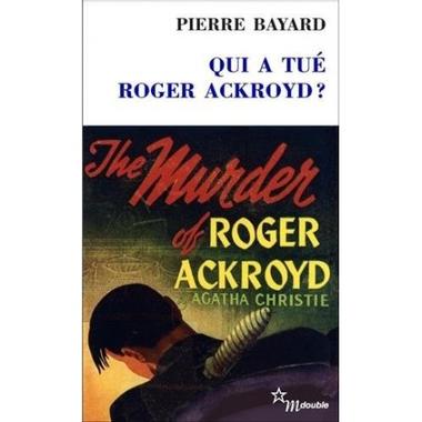 Qui a tué Roger Ackroyd? BAYARD Pierre Minuit 9782707320438