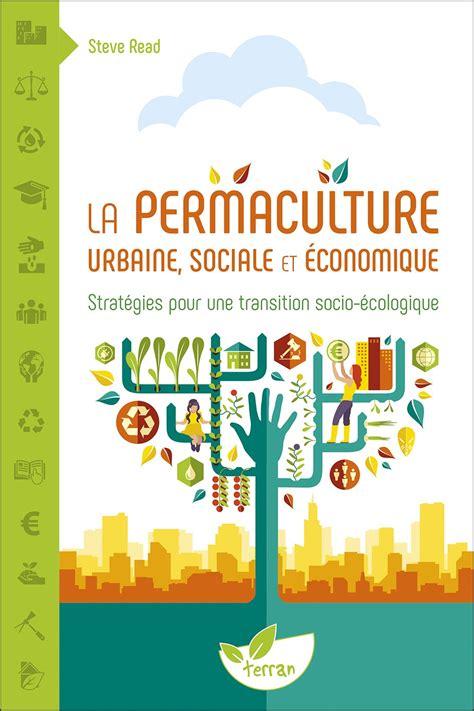 la-permaculture-urbaine-sociale-et-economique-read-steve ...
