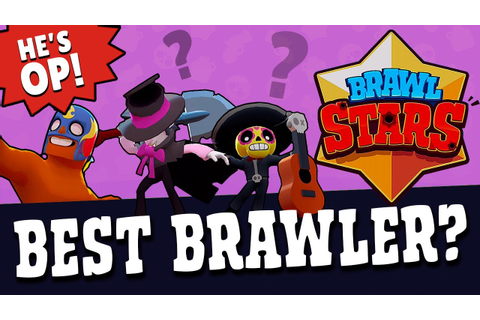 BRAWL STARS: BEST BRAWLER IN GAME - SO FUN! - YouTube